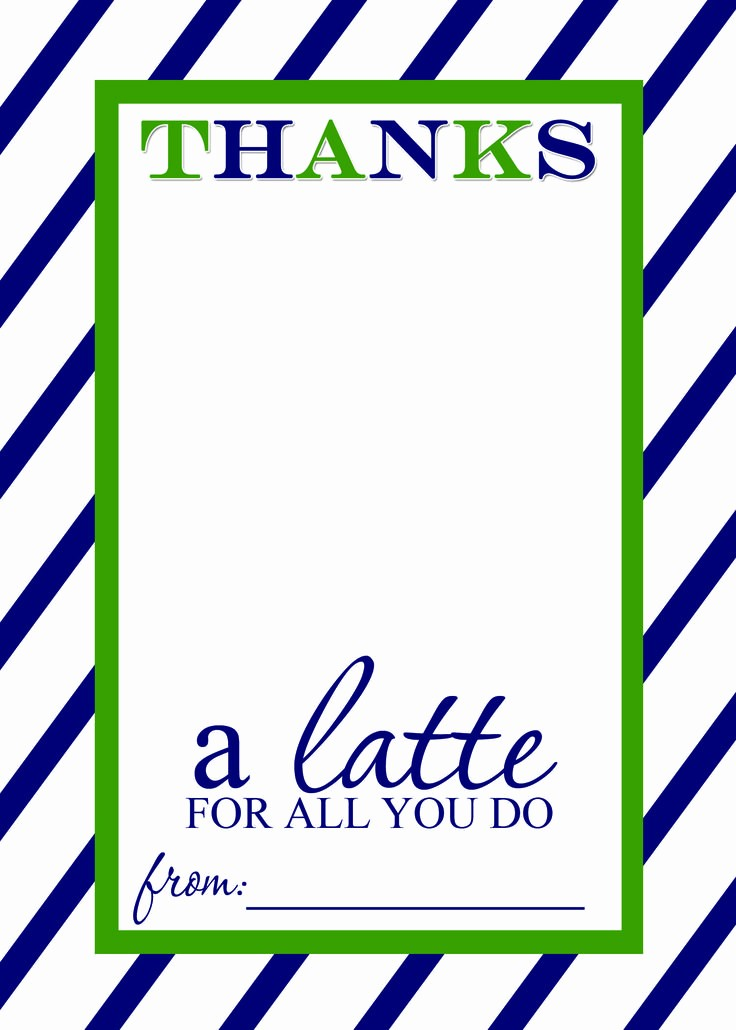 A Gift for You Template Fresh 25 Best Ideas About Thanks A Latte On Pinterest