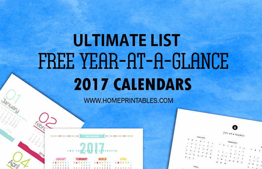 A Year at A Glance New Best Free 2017 Year at A Glance Calendars Home Printables