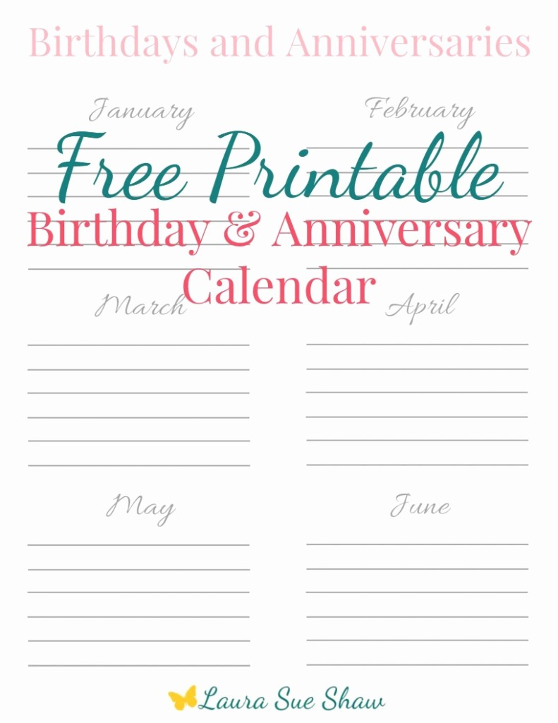Birthday and Anniversary Calendar Template Elegant Free Printable Birthday & Anniversary Calendar Laura Sue