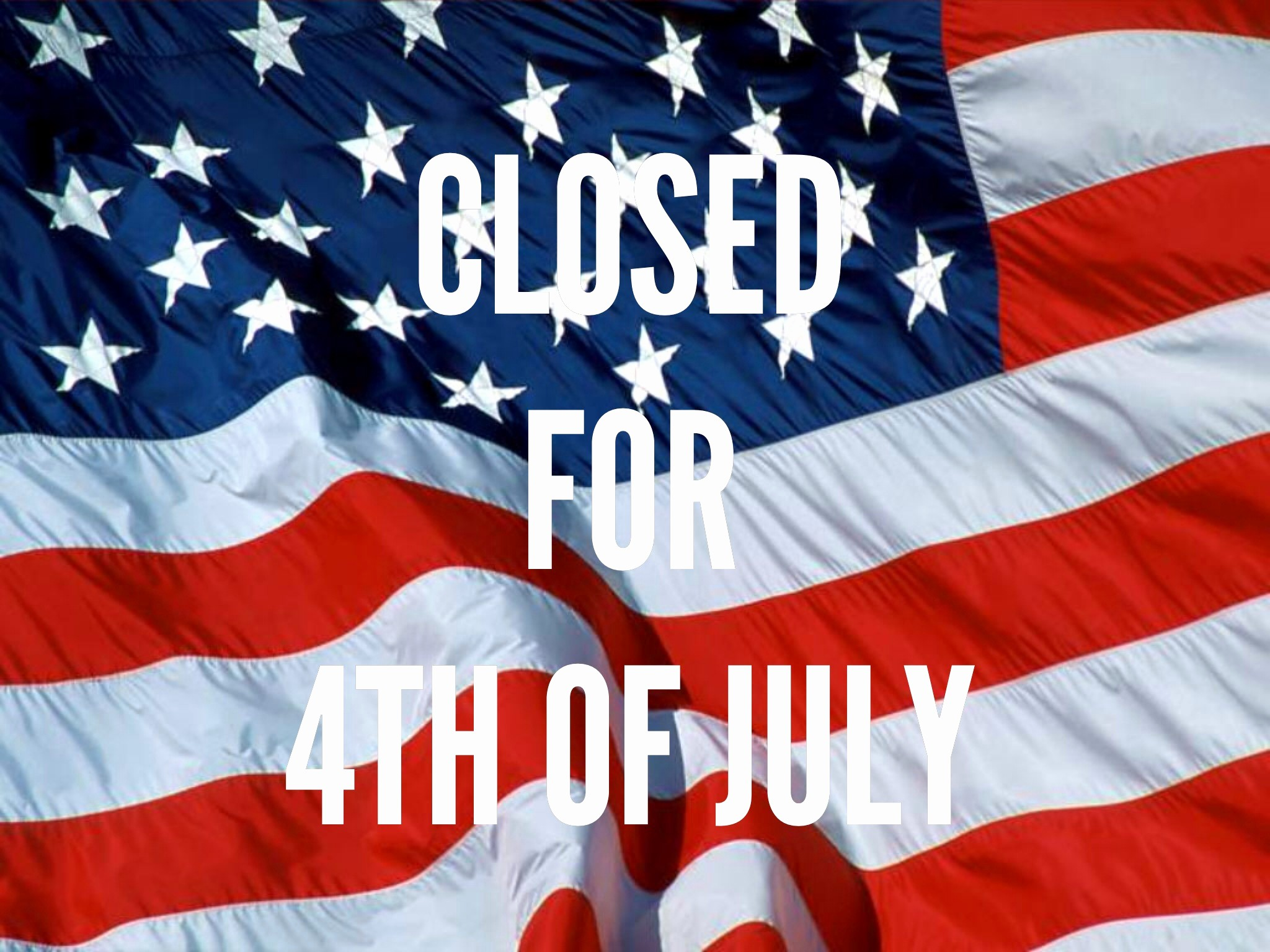 Closed 4th Of July Template Awesome 6 Best Of 2015 Printable July 4th Closed Sign