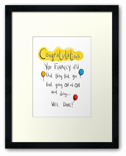 """Congratulations You Did It Certificate Best Of """"congratulations You Finally Did that Thing"""" Framed Prints"""