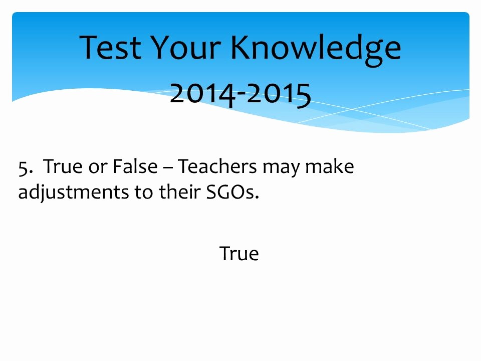 Create True or False Quiz Elegant Student Growth Objectives Ppt