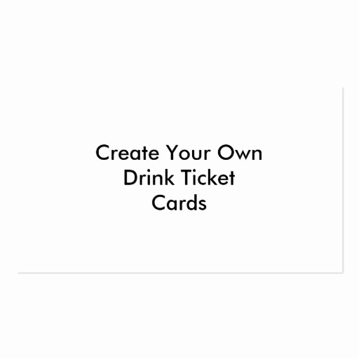 Create Your Own Tickets Template Elegant Wedding Drink Ticket Business Card Templates