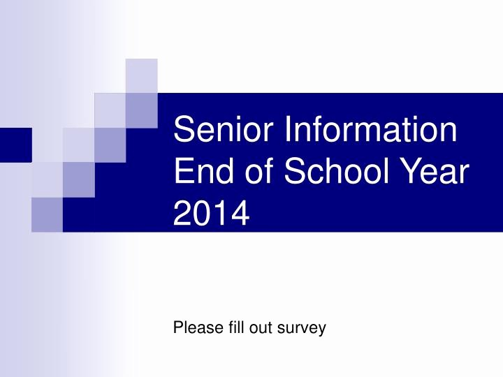 End Of the Year Slideshow Best Of Ppt Senior Information End Of School Year 2014 Please