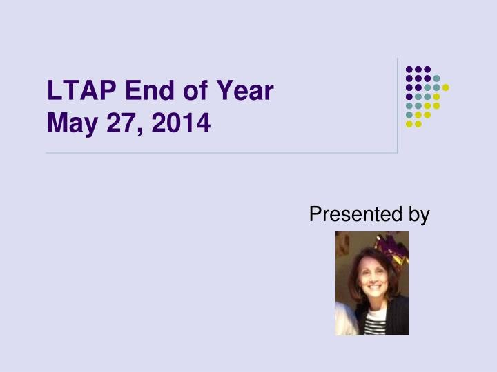 End Of the Year Slideshow Lovely Ppt Ltap End Of Year May 27 2014 Powerpoint