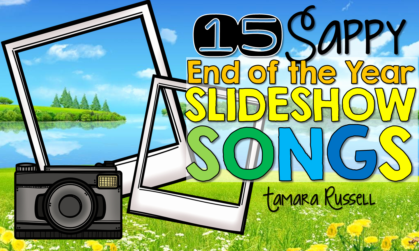 End Of the Year Slideshow New 15 Sappy End Of the Year Slideshow songs Mrs Russell S Room