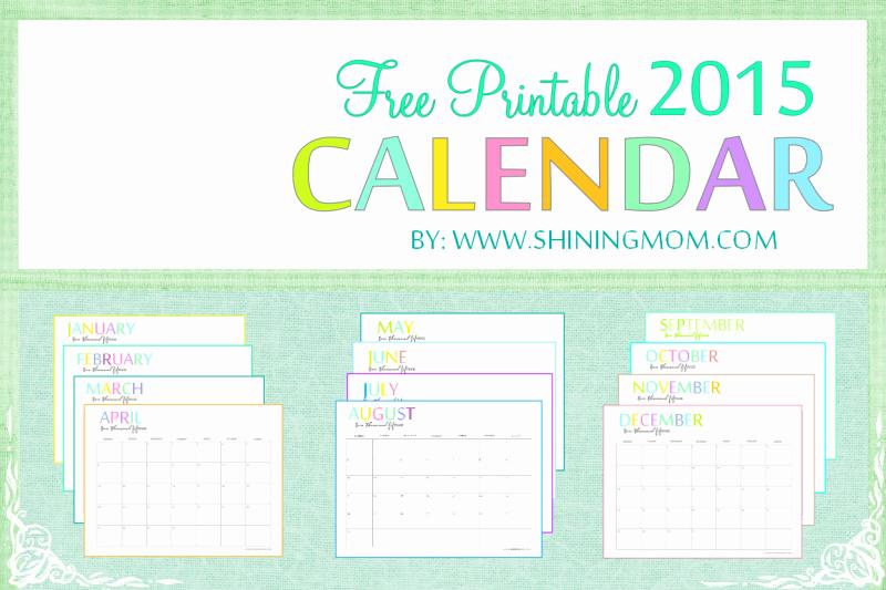 Free Editable Calendar Template 2015 Beautiful 6 Best Of 2015 Printable Calendars for Teachers