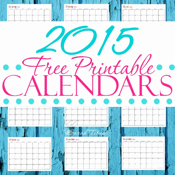 Free Editable Calendar Template 2015 Beautiful Custom Editable Free Printable 2015 Calendars Sarah Titus
