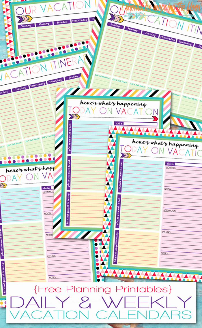 Free Printable Vacation Planner Template Inspirational I Should Be Mopping the Floor Free Printable Daily and