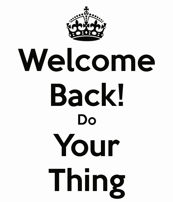 Free Printable Welcome Home Signs Luxury Wel E Back Do Your Thing Poster Trinehs