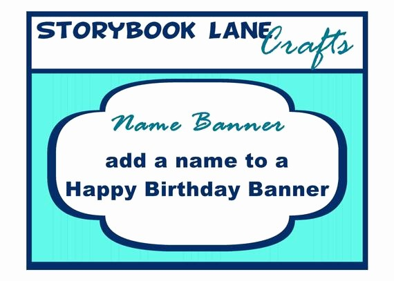 Happy Birthday Banner with Name Inspirational Add A Name to A Happy Birthday Banner by Storybooklanecrafts