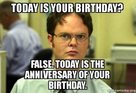 Happy Birthday From the Office New top 29 Birthday Memes Quotes and Humor