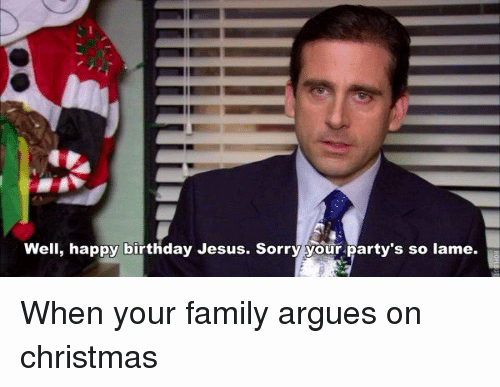 Happy Birthday From the Office New Well Happy Birthday Jesus sorry Your Party S so Lame when