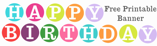 Happy Birthday Letters to Print Best Of Happy Birthday Circle Letter Banner