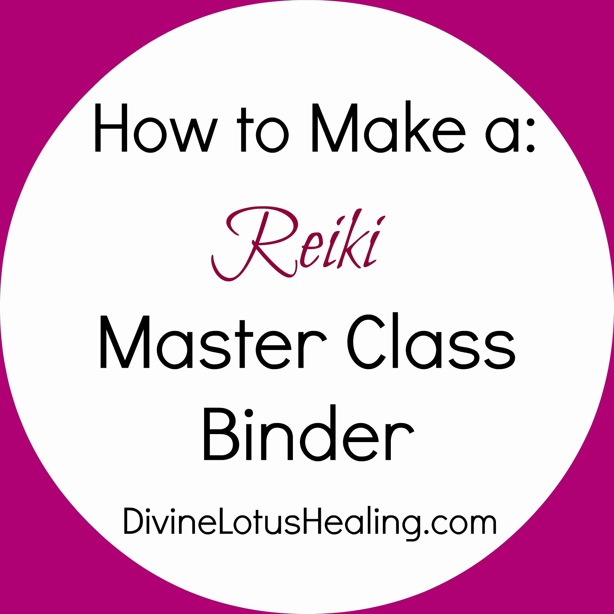 How to Create A Binder Beautiful How to Make A Reiki Master Class Binder