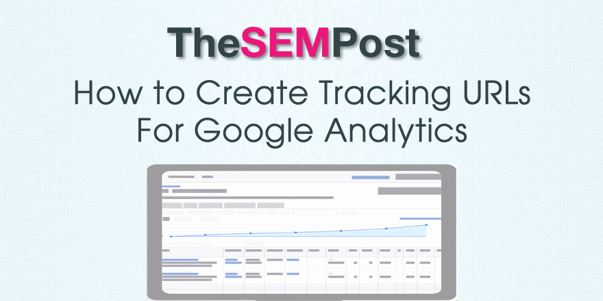 How to Create A Tracker Best Of How to Create Tracking Urls for Google Analytics