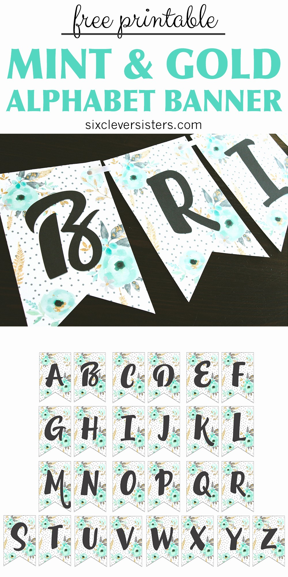How to Make Banner Letters Best Of Free Printable Alphabet Banner Mint& Gold Six Clever