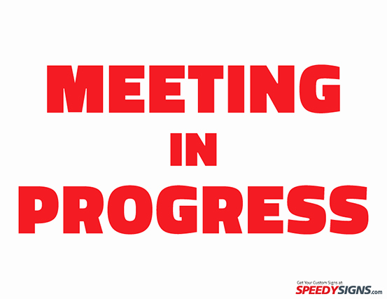 In A Meeting Door Sign Awesome Free Meeting In Progress Printable Sign Template