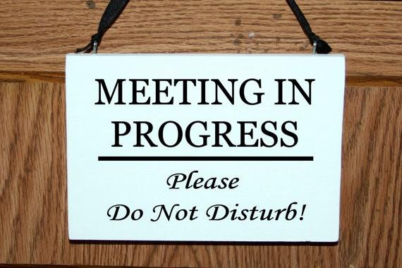 In A Meeting Door Sign Beautiful Meeting In Progress Please Do Not Disturb Wood Door Hanger