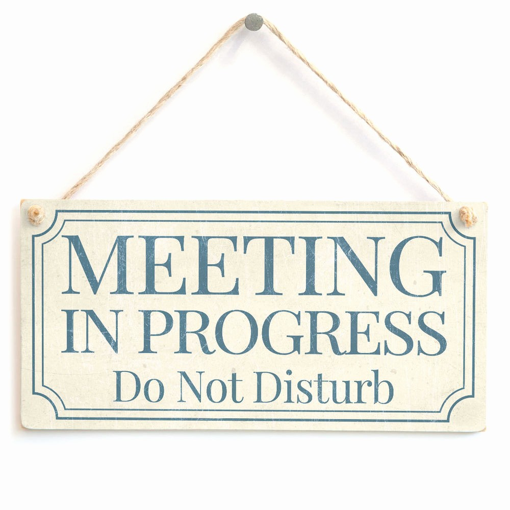 In A Meeting Door Sign Inspirational Meeting In Progress Do Not Disturb Home Fice Study