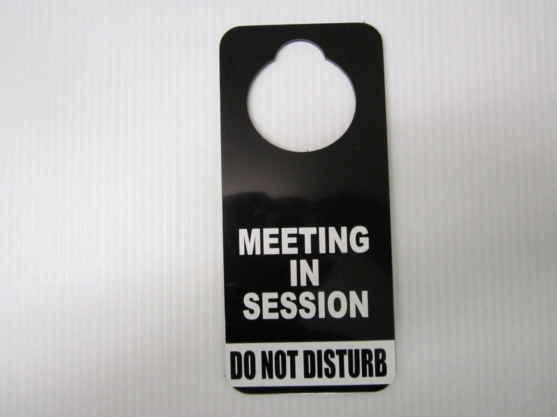 In A Meeting Door Sign Unique Meeting In Session Do Not Disturb Door Hanger Sign