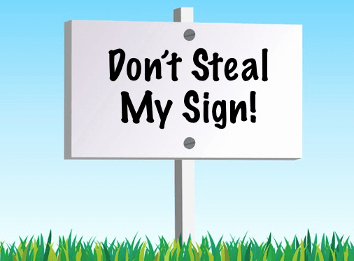 do you think stealing campaign signs is funny think again