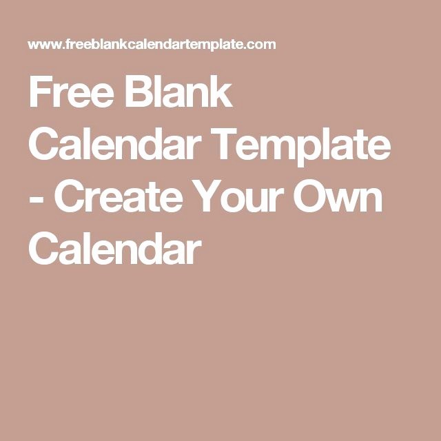 Make Your Own Weekly Calendar New Best 20 Blank Calendar Ideas On Pinterest