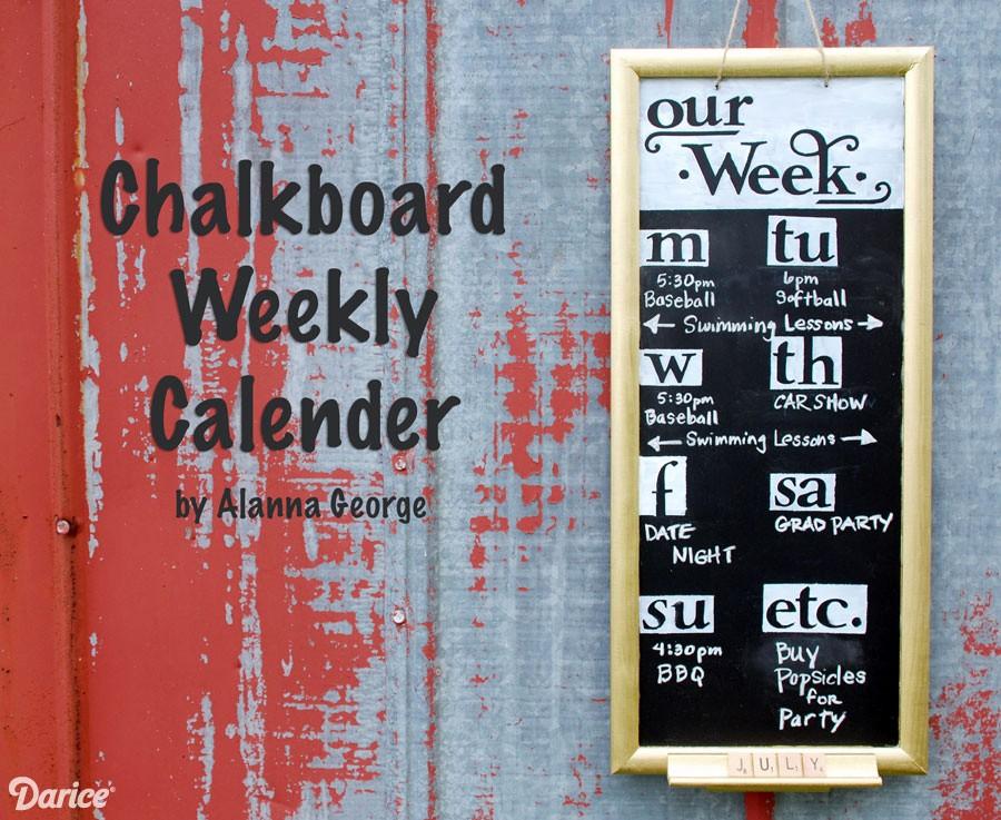 Make Your Own Weekly Calendar New Diy Calendar Make Your Own Weekly Chalkboard Schedule