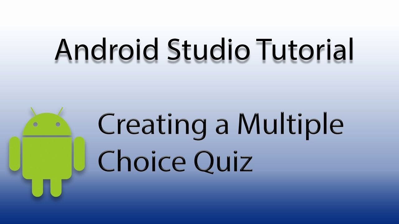 Making A Multiple Choice Test Elegant android Studio Create A Multiple Choice Quiz