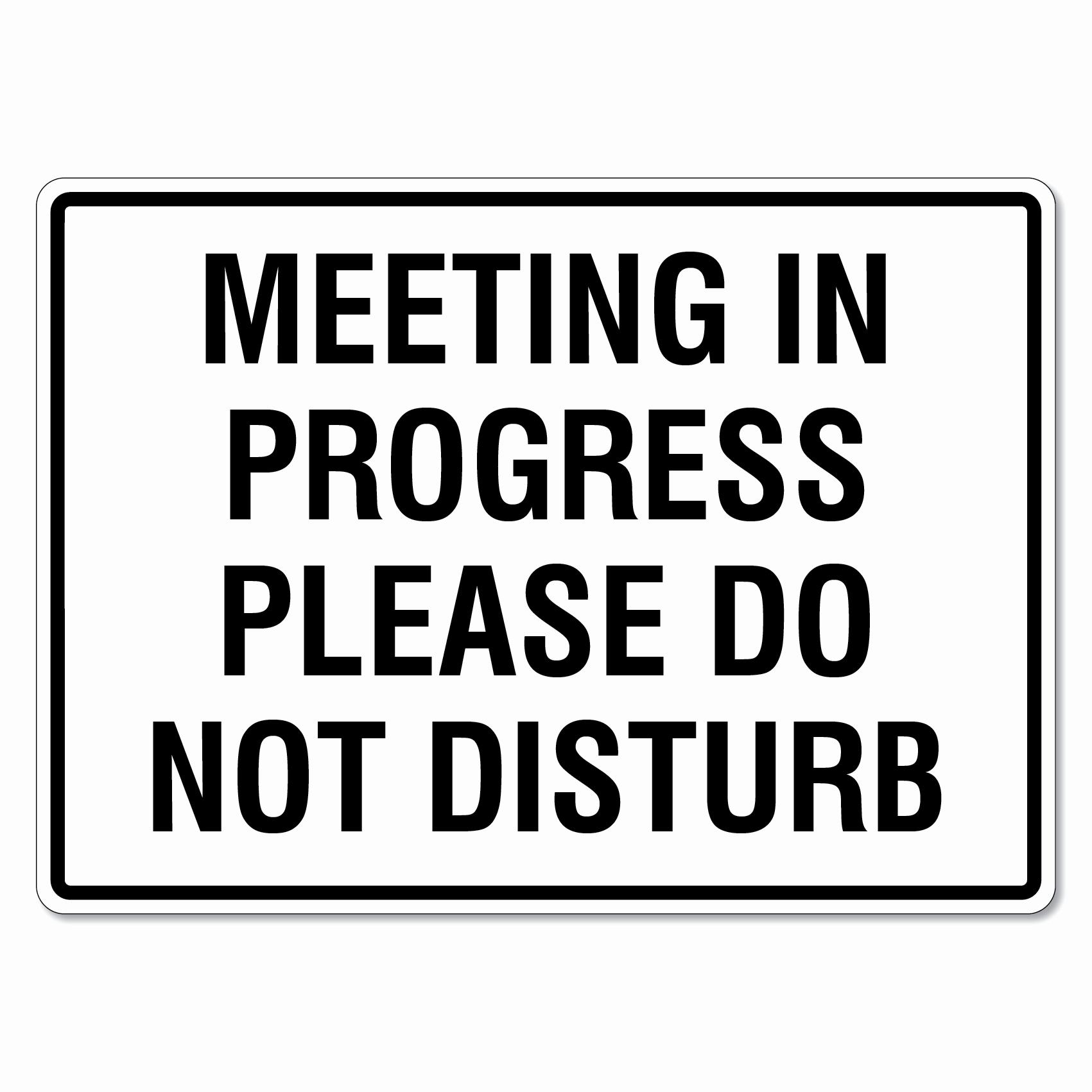 Meeting In Progress Door Signs Best Of Please Do Not Disturb