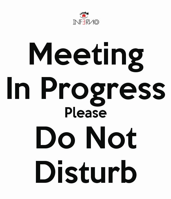 Meeting In Progress Door Signs Inspirational Meeting In Progress Please Do Not Disturb Poster