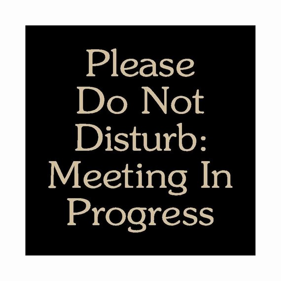 Meeting In Progress Door Signs Inspirational Working Please Do Not Disturb Sign