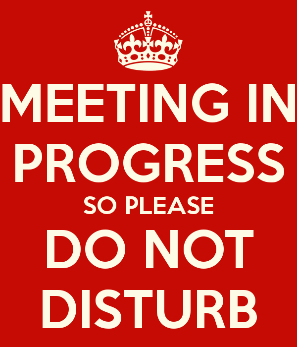 Meeting In Progress Door Signs Lovely Meeting In Progress so Please Do Not Disturb Poster