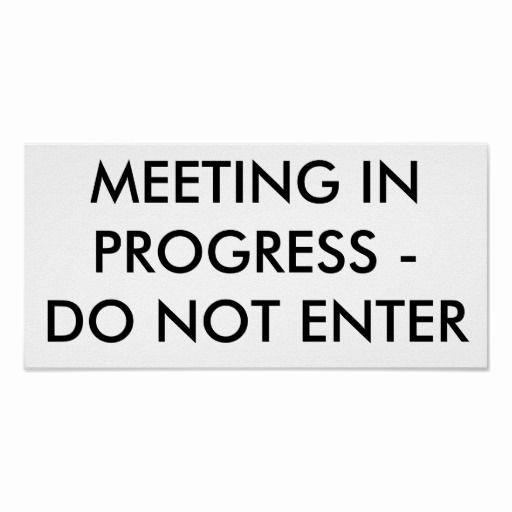 Meeting In Progress Door Signs New Meeting In Progress Do Not Enter Posters From Zazzle