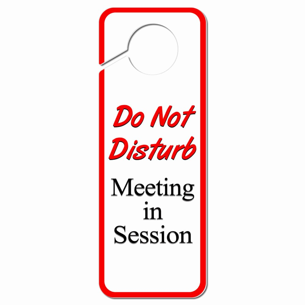 Meeting In Progress Door Signs Unique Do Not Disturb Meeting In Session Plastic Door Knob Hanger