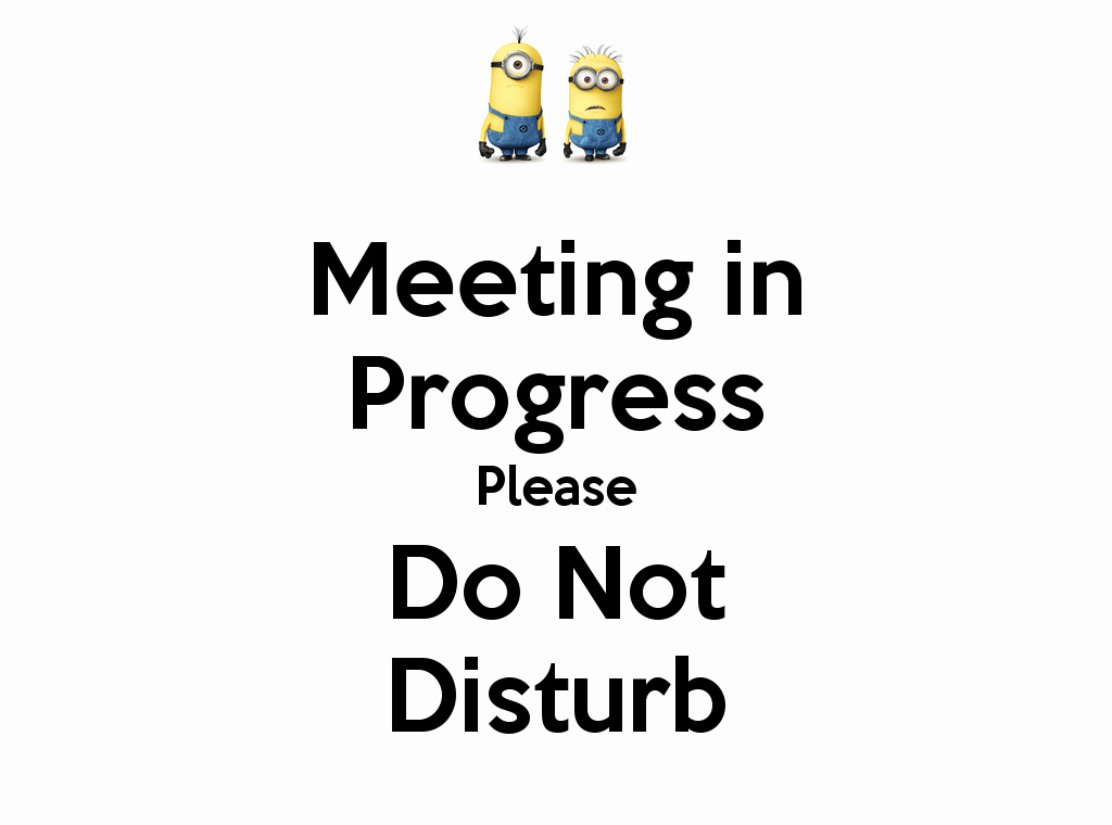 Meeting In Progress Sign Printable Awesome Meeting In Progress Please Do Not Disturb Poster