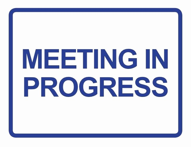 Meeting In Progress Sign Printable Beautiful How to Structure E On E Meetings to Maximize Value