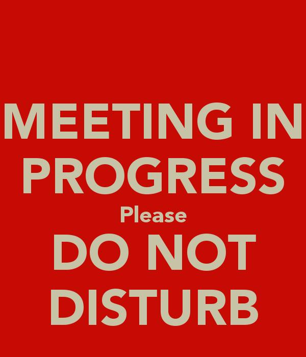 Meeting In Session Door Sign Elegant Meeting In Progress Please Do Not Disturb Poster