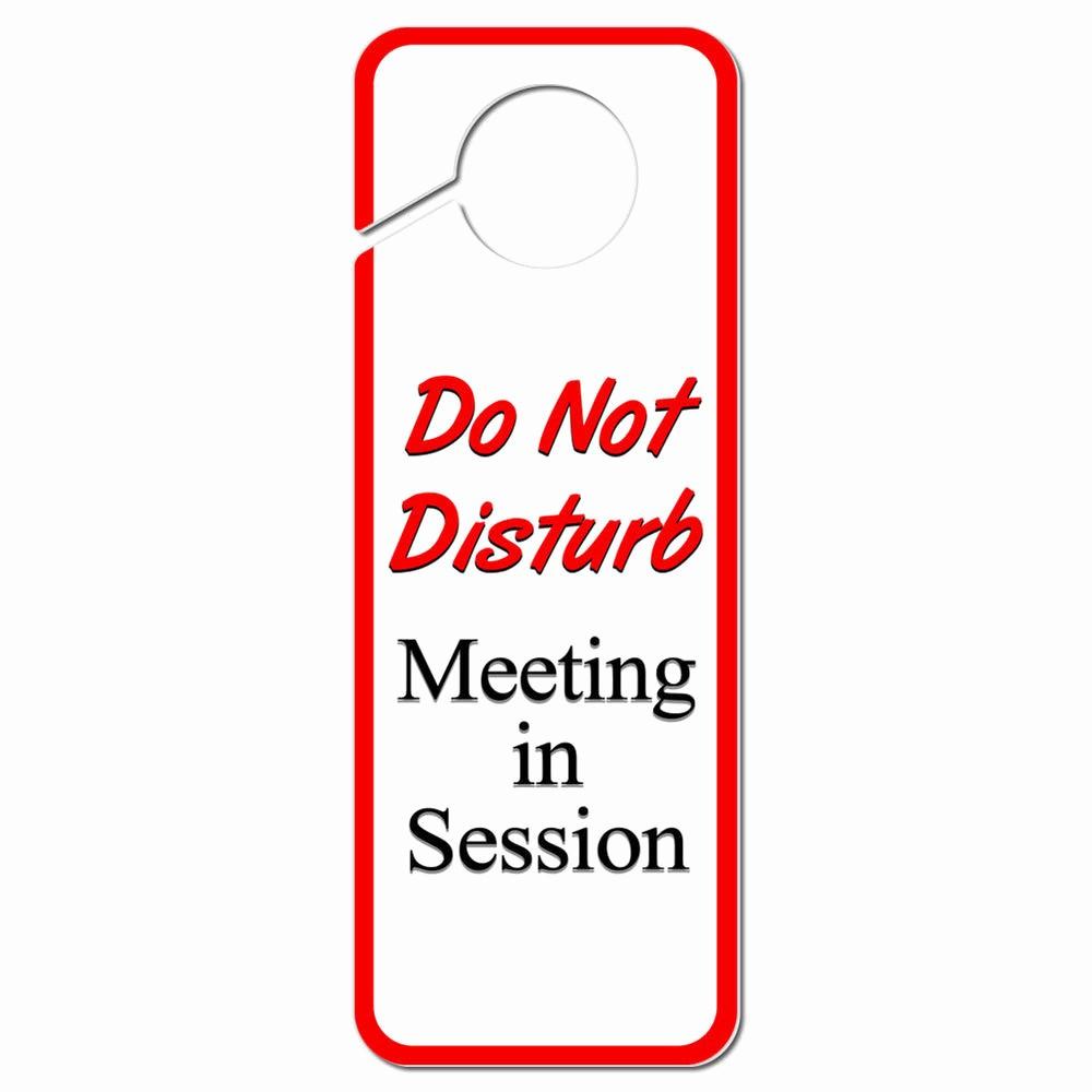 Meeting In Session Door Sign Fresh Do Not Disturb Meeting In Session Plastic Door Knob Hanger