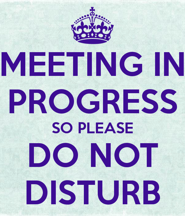 Meeting In Session Door Sign Lovely Do Not Disturb A Call to Pin On Pinterest