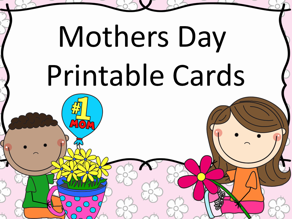 Mother Day Card Templates Free New Mother S Day Printable Cards