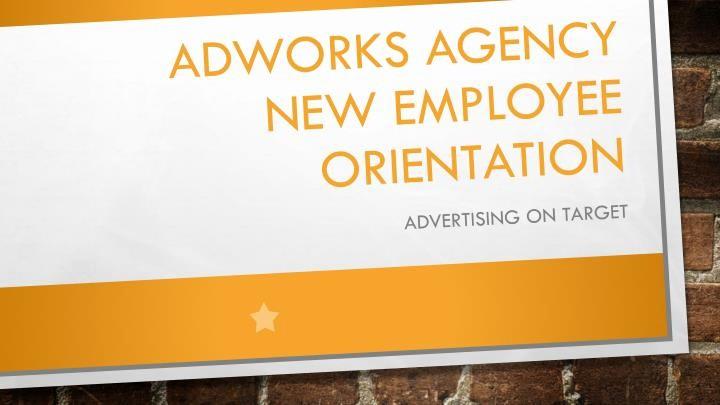 New Employee orientation Powerpoint Presentation Beautiful Ppt Adworks Agency New Employee orientation Powerpoint