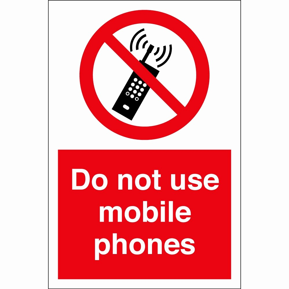 No Cell Phone Use Sign Best Of Do Not Use Mobile Phones Signs From Key Signs Uk