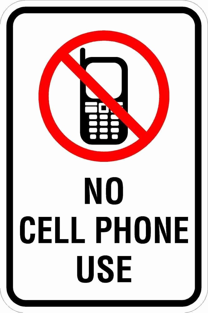 No Cell Phone Use Sign Elegant No Cell Phone Use 12 X 18 A Real Sign 10 Year 3m