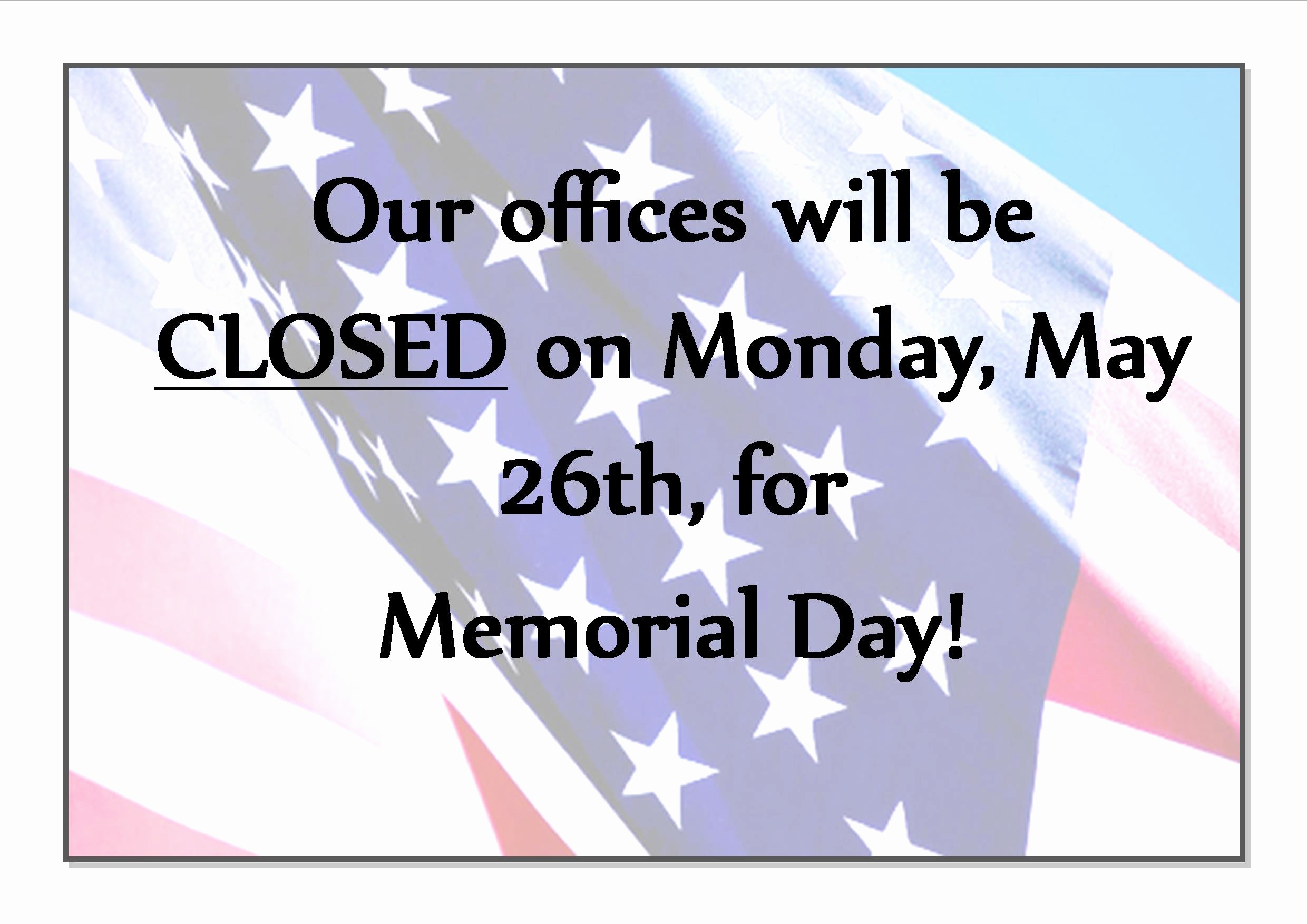 Office Closed for Holiday Sign Lovely Memorial Day Fice Hours – Ethan Allen Workforce solutions