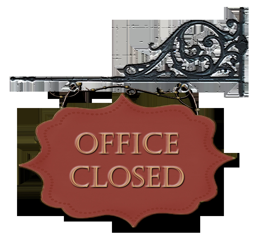Office Closed for Holiday Sign New Wel E to St Clare S