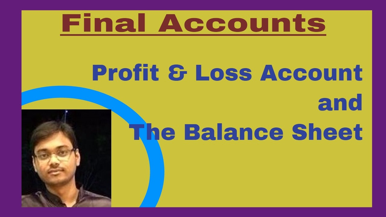 Profit and Loss Account Sheet Beautiful Profit and Loss Account and the Balance Sheet