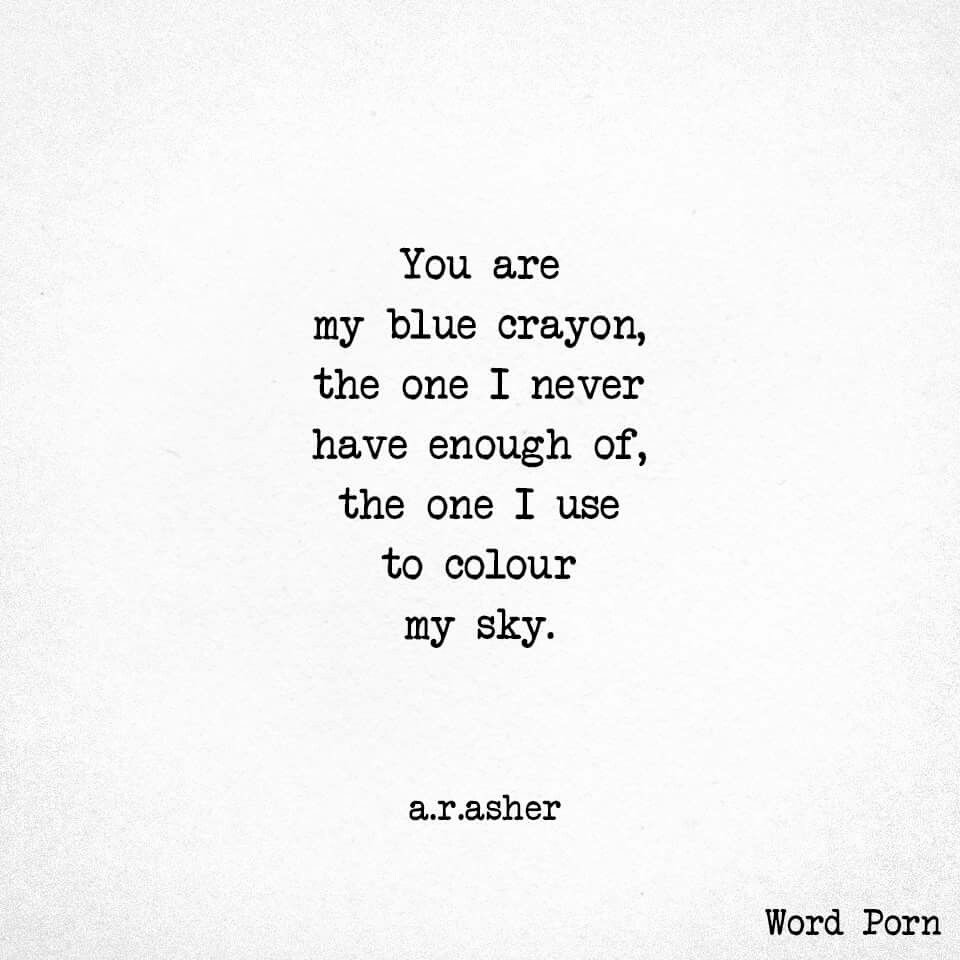 Quotes with the Word Blue Awesome You are My Blue Crayon the One I Never Have Enough Of