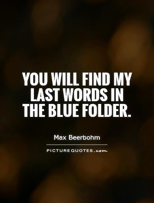 Quotes with the Word Blue Fresh You Will Find My Last Words In the Blue Folder