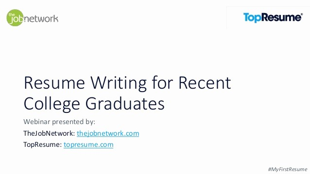 Resumes for Recent College Grads New How to Write A Resume Webinar for Recent College Graduates